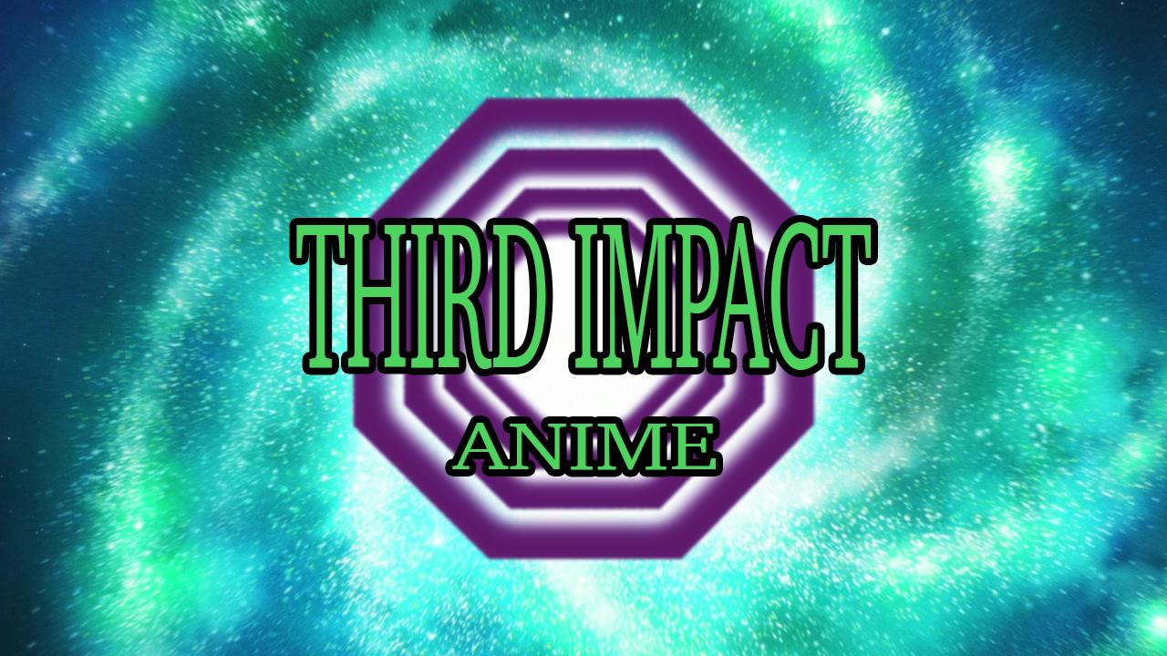 Third Impact Anime